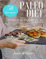 Paleo diet: 50 Paleo Recipes For Weight Loss and Good Health - Book Cover