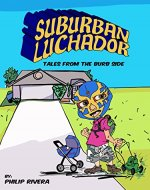 Suburban Luchador: Tales From the Burb Side - Book Cover
