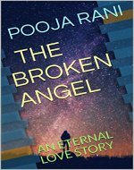 THE BROKEN ANGEL: AN ETERNAL LOVE STORY (IMMORTALS AND MORTALS Book 2) - Book Cover