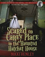 Scared on Carey Place in the Haunted Hatchet House: Behind The Lore Short (Curious in Eubanks Paranormal Cozy Mysteries) - Book Cover