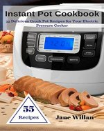 Instant Pot Cookbook: 55 Delicious Crock Pot Recipes for Your Electric Pressure Cooker - Book Cover