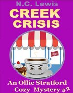 Creek Crisis (An Ollie Stratford Cozy Mystery Book 2) - Book Cover