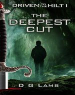 Driven to the Hilt: The Deepest Cut - Book Cover