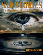 Sad stories: A collection of 35 so sad stories - Book Cover