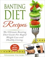 Banting Diet Recipes: The Ultimate Banting Diet Guide For Rapid Weight Loss and Everyday Healthy Living With Meal Plans to Help Burn Stubborn Fat Away ... Fat, Heal Your Body, Regain Confidence, ) - Book Cover