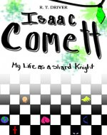 Isaac Comett: My Life as a Shard Knight - Book Cover