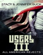 USERS III: All American Rejects (Superhero Sobriety Series Book 3) - Book Cover