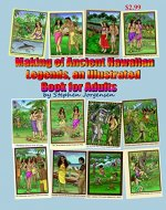 The Making of Ancient Hawaiian Legends and Vintage Illustrations , an Illustrated Book for Adults - Book Cover