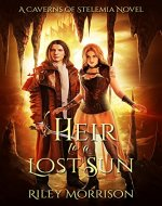 Heir to a Lost Sun: A Caverns of Stelemia Novel - Book Cover