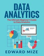 Data Analytics: The Ultimate Beginner's Guide to Data Analytics - Book Cover