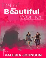 Era of the Beautiful Women (Natural Beauty, Self improvement, Healthy Style of Life, Happiness) - Book Cover