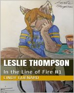 Leslie Thompson: In the Line of Fire #1 - Book Cover