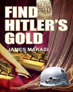 Find Hitler's Gold: (A Nazi Gold treasure hunt action-packed adventure) (Exotic Adventures in Afrika Book 1) - Book Cover