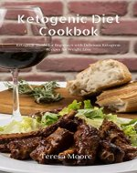 Ketogenic Diet Cookbook:  Ketogenic Guide for Beginners with Delicious Ketogenic Recipes for Weight Loss (Healthy Food Book 6) - Book Cover