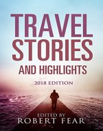 Travel Stories and Highlights: 2018 Edition - Book Cover