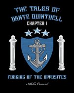 Forging of the Opposites (The Tales of Dante Quintrell Book 1) - Book Cover