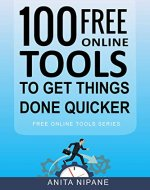 100+ Free Online Tools to Get Things Done Quicker - Book Cover