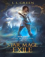 Star Mage Exile: Prequel to space fantasy Star Mage Saga