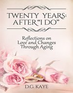 Twenty Years: After I Do: Reflections on Love and Changes Through Aging - Book Cover