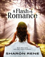 A Flash of Romance: Seven speedy stories in less than 7,000 words - Book Cover