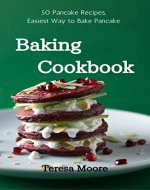 Baking Cookbook: 50 Pancake Recipes, Easiest Way to Bake Pancake (Healthy Food Book 15) - Book Cover