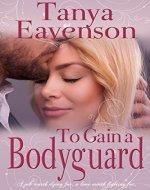 To Gain a Bodyguard: A Novella (Gaining...