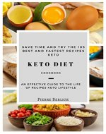 KETO DIET : 105 best and fastest recipes Keto Lifestyle : Ketogenic Diet For Weight Loss : Keto Diet  (CookBook) - Book Cover