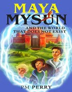 Maya Mysun & the World that does not Exist: (A Magical Fantasy Adventure) - Book Cover