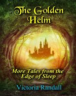 The Golden Helm: More Tales from the Edge of Sleep - Book Cover