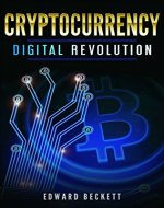 Cryptocurrency: Digital Revolution: Blockchain The Future of Humanity (Practical Guide to Cryptocurrency, Bitcoin Book 1) - Book Cover