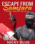 Escape From Samsara: A Dark Comedy Fantasy Adventure (Prophecy Allocation Book 1) - Book Cover