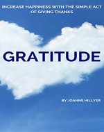 Gratitude: Increase Happiness with the Simple Act of Giving Thanks - Book Cover