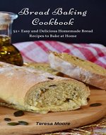 Bread Baking Cookbook: 52+ Easy and Delicious Homemade Bread Recipes to Bake at Home (Healthy Food Book 29) - Book Cover