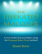 The Liberated Manager: A new leadership paradigm using the Personal Share Price method - Book Cover