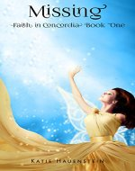Missing (Faith in Concordia Book 1) - Book Cover