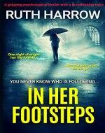 In Her Footsteps: A Gripping Psychological Thriller With a Breathtaking Twist - Book Cover