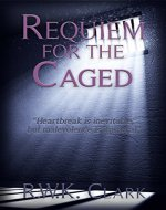Requiem for the Caged - Book Cover