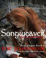 Songweaver: Epic Sword and Sorcery Action Adventure (Iron League Book 1) - Book Cover
