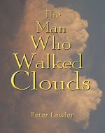 The Man Who Walked Clouds - Book Cover
