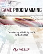 Game Programming: Developing with Unity in C#  for Beginners (Introduction to Game Design) - Book Cover