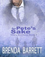 For Pete's Sake (Wiley Brothers Book 1) - Book Cover