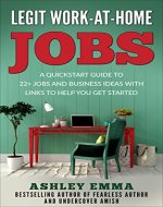 Legit Work-At-Home-Jobs: A Quickstart Guide to 22+ Jobs and Business Ideas with Links to Help You Get Started - Book Cover