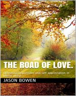 The road of love.: Defeating Depression and self appreciation in poetic prose (Self-help and discovery Book 1) - Book Cover