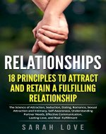 Relationships: 18 Principles to Attract and Retain a Fulfilling Relationship (Relationships, Dating, Advice, Communication, Love, Romance, Fulfillment) - Book Cover