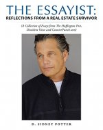 The Essayist: Reflections from a Real Estate Survivor: A Collection of Essays from the Huffington Post, Dissident Voice and Counterpunch.Com - Book Cover