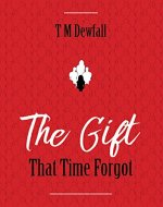 The Gift That Time Forgot - Book Cover