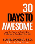 30 Days to Awesome: Use the Power of the 30-Challenge to Transform Your Life - Book Cover