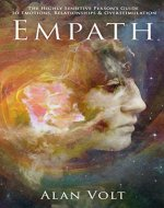 Empath: The Highly Sensitive Person's Guide to Emotions, Relationships & Overstimulation (Self-Care, Spiritual Healing, Intuition, Stress Relief, Anxiety) - Book Cover