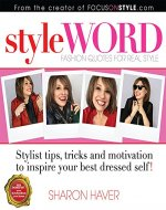 StyleWORD: Fashion Quotes For Real Style (Stylist tips, tricks and motivation to inspire your best dressed self) - Book Cover