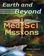 Earth and Beyond: MedSci Missions 1 - Book Cover